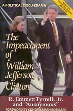 The Impeachment of William Jefferson Clinton Tyrrell  Jr., R. Emmett Hardcover