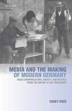 Media and the Making of Modern Germany: Mass Communications, Society, and Politi
