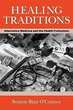 Healing Traditions: Alternative Medicine and the Health Professions (Studies in