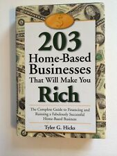 203 Home Based Businesses That Will Make You Rich by Tyler G.Hicks -HC w/DJ 1998
