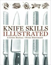 NEW Knife Skills Illustrated: A User's Manual by Peter Hertzmann Hardcover Book