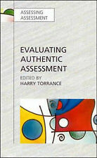 Evaluating Authentic Assessment: Problems and Possibilities in New Approaches to