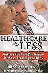 Healthcare for Less: Getting the Care You Need Without Breaking the Bank