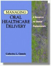 Managing Oral Health Care Delivery (MANAGING ORAL HEALTH CARE DELIVERY ( GANSSLE