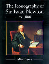 The Iconography of Sir Isaac Newton to 1800, Milo Keynes