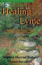 Healing Lyme : Natural Prevention and Treatment of Lyme Borreliosis and Its Coi…