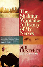 The Shaking Woman or A History of My Nerves by Siri Hustvedt (Paperback, 2010)
