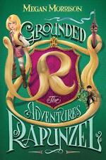 Grounded: The Adventures of Rapunzel von Megan Morrison (2015, Gebunden)