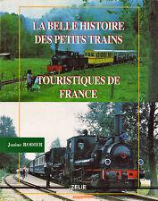 La Belle Histoire des Petits Trains Touristiques de France - Eds. Zélie - 1993