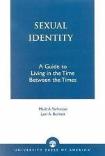 Sexual Identity : A Guide to Living in the Time Between the Times by Lori A....