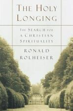 The Holy Longing: The Search for a Christian Spirituality Rolheiser, Ronald Har