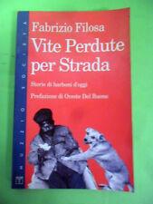 FILOSA.VITE PERDUTE PER STRADA.STORIE  DI BARBONI D'OGGI.FRANCO MUZZIO 1993