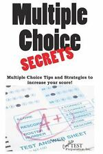 Multiple Choice Secrets! : Winning Multiple Choice Strategies for Any Test!...