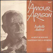 ISABELLE AUBRET L'AMOUR ARAGON AU BOUT DE MON ÂGE / FERRAT RARE 45T SP 1977 NEUF