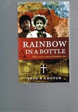 Rainbow in a Bottle - Theirs was a Story of Forbidden Love by Joan B. Cooper