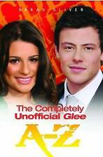 The Completely Unofficial Glee A-Z by Sarah Oliver VGUC Free Post!! pback 2010