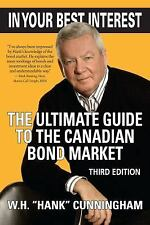 In Your Best Interest: The Ultimate Guide to the Canadian Bond Market-ExLibrary