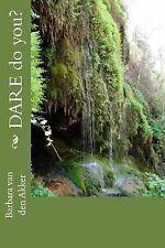 DARE Do You? by Barbara van den Akker (2014, Paperback)