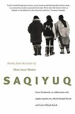 Saqiyuq: Stories from the Lives of Three Inuit Women (McGill-Queen's Native an..