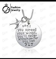 Until You Spread Your Wings You'll Never Know How Far You Can Fly Necklace