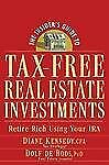 The Insider's Guide to Tax-Free Real Estate Investments : Retire Rich Using...
