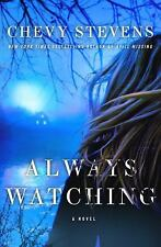 ALWAYS WATCHING - CHEVY STEVENS - HARDCOVER