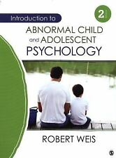 Introduction to Abnormal Child and Adolescent Psychology by Weis