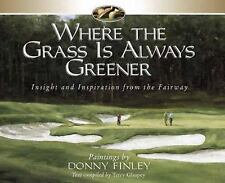 Where the Grass is Always Greener: Insight and Inspiration from the Fairway, Fin