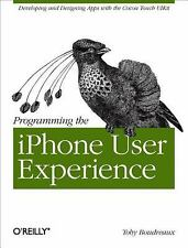 Programming the iPhone User Experience by Toby Boudreaux (2009, Paperback)