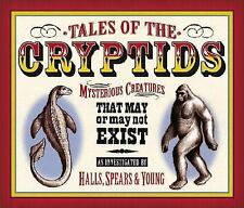 Tales of the Cryptids: Mysterious Creatures That May or May Not Exist (Darby Cr