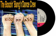 "BOOZING BANG 'N' DANCE CREW - KISS MY ASS - RARE PROMO 7"" 45 RECORD PIC SLV 1988"