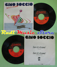 LP 45 7'' GINO SOCCIO Turn it around 1984 italy ATLANTIC 78 9685-7 no cd mc (*)
