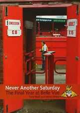 Never Another Saturday: The Final Year at Belle Vue, Uttley, Steve, Bluff, Tony,