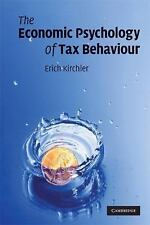 The Economic Psychology of Tax Behaviour by Erich Kirchler (2009, Paperback)
