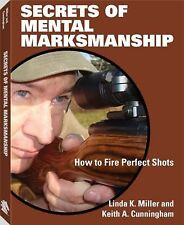 Secrets of Mental Marksmanship by Linda K. Miller and Keith Cunningham *NEW*