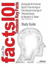 Outlines and Highlights for American Sports : From the Age of Folk Games to...