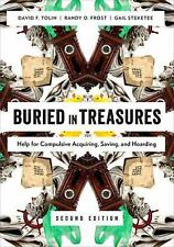 Buried in Treasures : Help for Compulsive Acquiring, Saving, and Hoarding by...