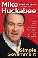 SIGNED COPY Mike Huckabee A Simple Government