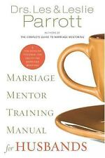Marriage Mentor Training Manual for Husbands: A Ten-Session Program for Equippin