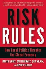 NEW - Risk Rules: How Local Politics Threaten the Global Economy