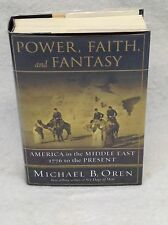 Michael Oren POWER FAITH AND FANTASY America in the Middle East 1st Ed Norton