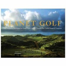 Planet Golf: The Definitive Reference to Great Golf Courses Outside the United S