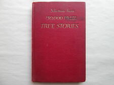 SELECTIONS FROM $50,000 PRIZE TRUE STORIES 1929 hc MACFADDEN PUBLICATIONS INC.