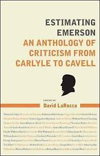 Estimating Emerson: An Anthology of Criticism from Carlyle to Cavell