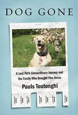 Dog Gone : A Lost Pet's Extraordinary Journey and the Family Who Brought Him...