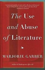 The Use and Abuse of Literature by Marjorie Garber (Paperback / softback)