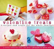 Valentine Treats: Recipes and Crafts for the Whole Family (Treats: Just Great Re
