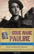 Code Name Pauline: Memoirs of a World War II Special Agent (Women of Action), Wi