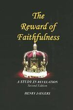 The REWARD of FAITHFULNESS a Study in Revelation Second Edition by Henry...