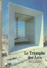 DECOUVERTES GALLIMARD N° 59 / LE TRIOMPHE DES ARCS - ARCHITECTURE